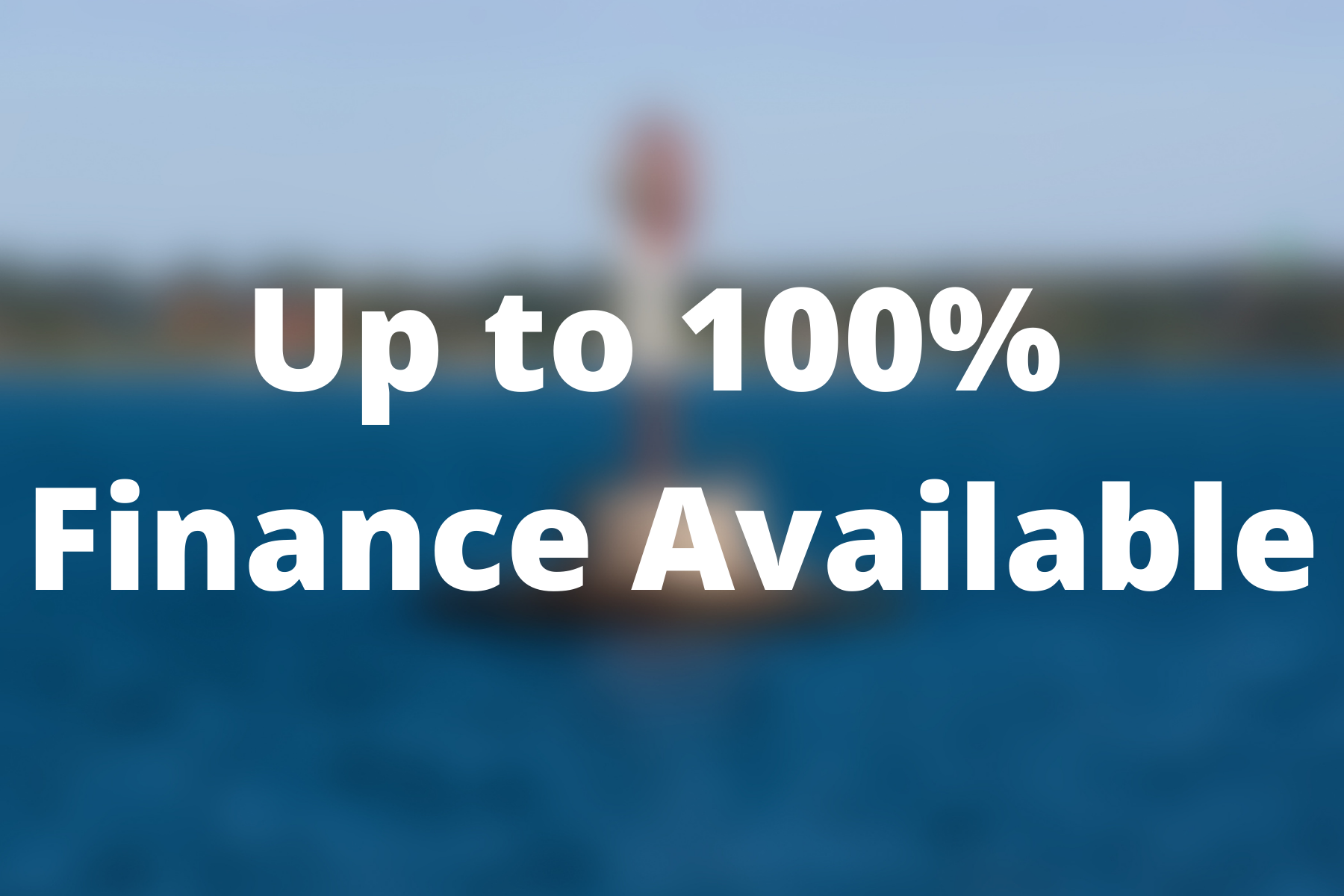 Up to 100% Finance Available